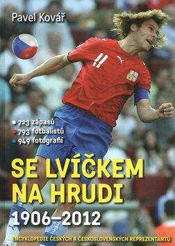 Se lvíčkem na hrudi 1906-2012 - Pavel Kovář