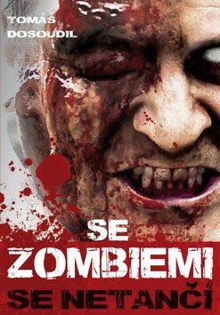 Se zombiemi se netančí - Tomáš Dosoudil