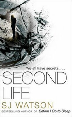 Second Life - S. J. Watson