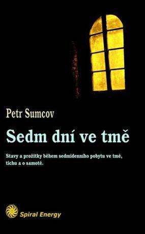 Sedm dní ve tmě - Petr Sumcov