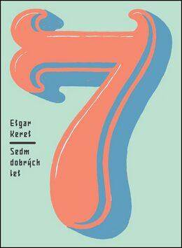 Sedm dobrých let - Etgar Keret