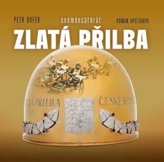 Sedmdesátkrát Zlatá přilba - Petr Dufek
