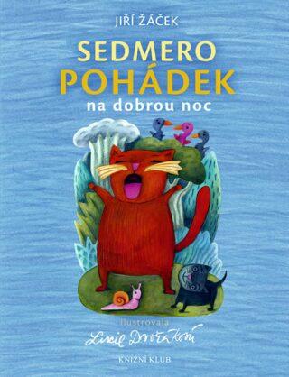 Sedmero pohádek - Jiří Žáček, Lucie Dvořáková