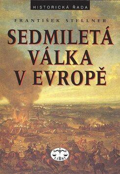 Sedmiletá válka v Evropě - František Stellner
