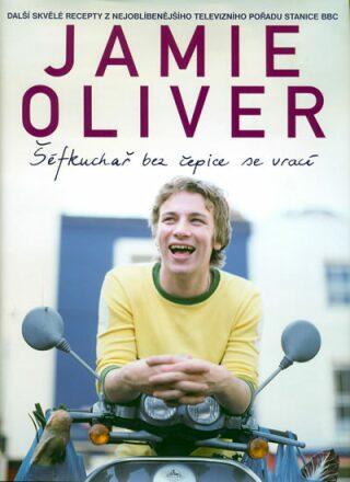 Šéfkuchař bez čepice se vrací - Jamie Oliver