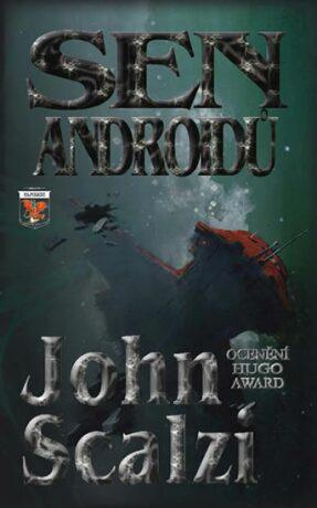 Sen androidů - John Scalzi