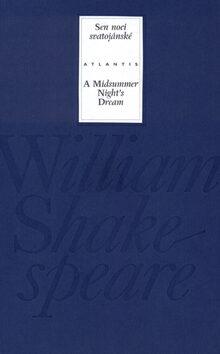 Sen noci svatojánské / A Midsummer Night's Dream - William Shakespeare