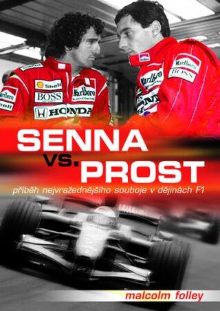 Senna Versus Prost - Folley Malcolm