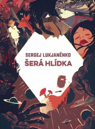 Šerá hlídka - Sergej Lukjaněnko