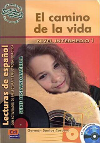 Serie Hispanoamerica Intermedio - El camino de la vida - Libro + CD - Germán Santos Cordero