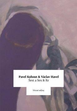Šest a Sex & Rr - Pavel Kohout, Václav Havel