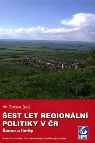 Šest let regionální politiky v ČR. Šance a limity - Vít Dočkal