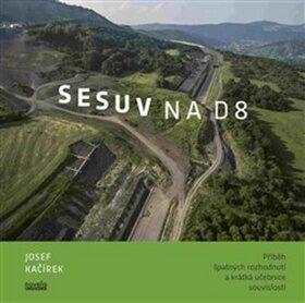 Sesuv na D8 - Josef Kačírek