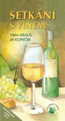 Setkání s vínem - Vilém Kraus, Jiří Kopeček