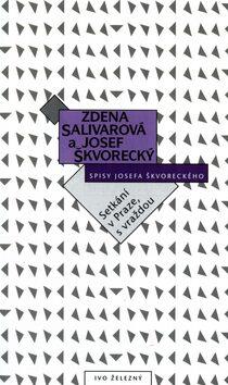 Setkání v Praze, s vraždou - Josef Škvorecký, Zdena Salivarová