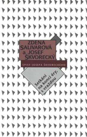 Setkání v Torontu, s vraždou  (spisy - svazek 26) - Josef Škvorecký, Zdena Salivarová