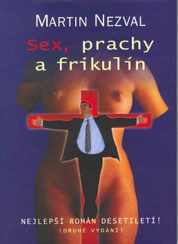 Sex, prachy a frikulín - Martin Nezval