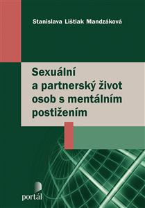 Sexuální a partnerský život osob s mentálním postižením - Stanislava Lištiak Mandzáková