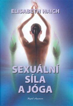 Sexuální síla a jóga - Elisabeth Haich,
