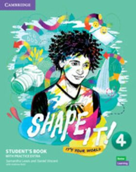 Shape It! 4 Student´s Book with Practice Extra - Samantha Lewis, Vincent Daniel