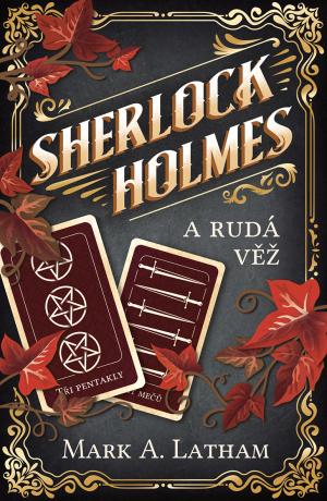 Sherlock Holmes a Rudá věž - Mark A. Latham