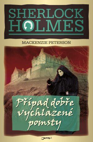 Sherlock Holmes: Případ dobře vychlazené pomsty - Mackenzie Peterson - e-kniha