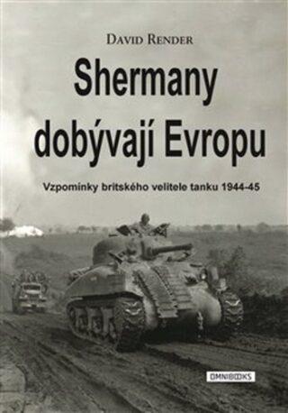 Shermany dobývají Evropu - David Render