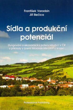 Sídla a produkční potenciál - Varadzin František, Bečica Jiří