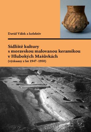 Sídliště kultury s moravskou malovanou keramikou v Hlubokých Mašůvkách (výzkumy z let 1947–1950) - Kolektiv