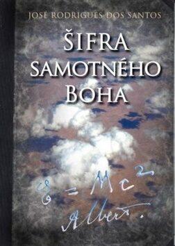 Šifra samotného Boha - José Ridrigues dos Santos