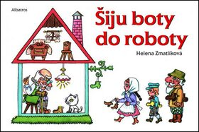 Šiju boty do roboty - Helena Zmatlíková; Helena Zmatlíková