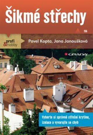 Šikmé střechy - Jana Janoušková, Pavel Kopta