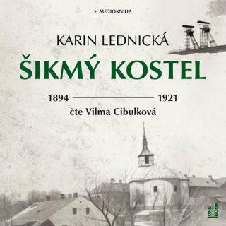 Šikmý kostel - Románová kronika ztraceného města, léta 1894-1921 - Karin Lednická