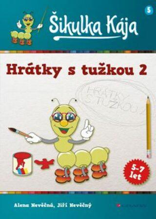 Šikulka Kája Hrátky s tužkou 2 - Alena Nevěčná, Jiří Nevěčný