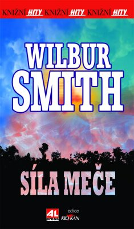 Síla meče - Wilbur Smith