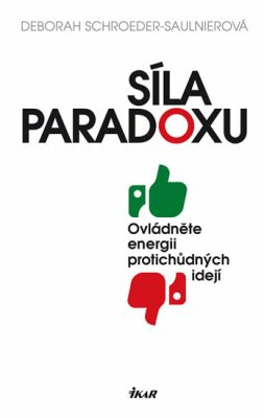 Síla paradoxu - Schroeder-Saulinierová Deborah
