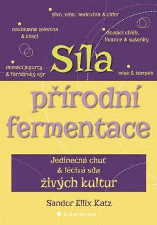 Síla přírodní fermentace - Katz Sandor Ellix