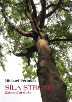 Síla stromů - Michael Perlman