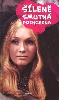 Šíleně smutná princezna - Dana Stuchlá