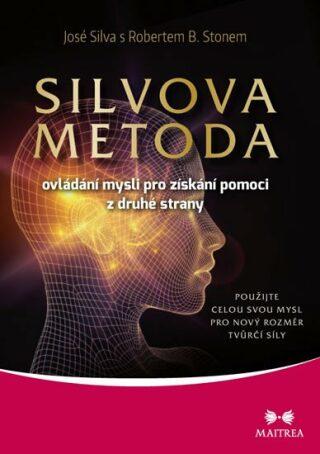 Silvova metoda ovládání mysli pro získání pomoci z druhé strany - Silva José