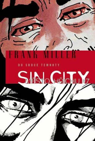Sin City Město hříchu 7 Do srdce temnoty - Frank Miller
