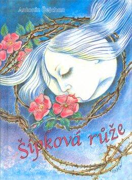 Šípková růže - Inka Delevová, Antonín Čejchan