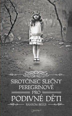 Sirotčinec slečny Peregrinové pro podivné děti - kniha první - Ransom Riggs