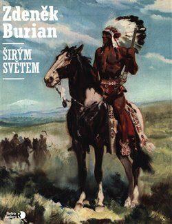 Širým světem - Zdeněk Burian