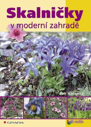 Skalničky v moderní zahradě - Petr Hanzelka