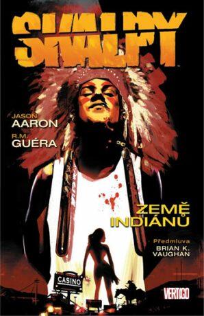 Skalpy 1 - Země indiánů - R. M. Guéra, Aaron Jason