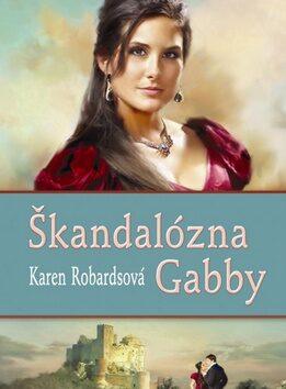 Škandalózna Gabby - Karen Robardsová
