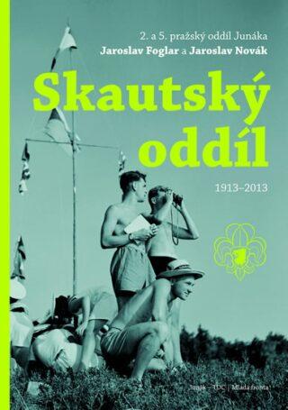 Skautský oddíl 1913-2013 - Roman Šantora