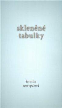 Skleněné tabulky - Jarmila Rozsypalová