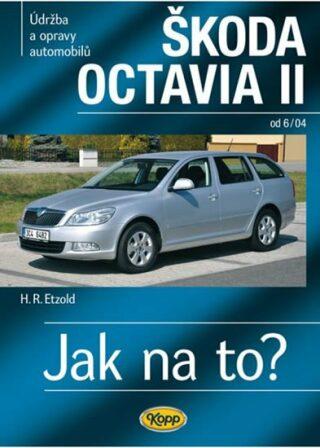 Škoda Octavia II. od 6/04 - Jak na to? č. 98. - Etzold Hans-Rudiger Dr.